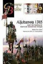 Aljubarrota 1385 : Juan I de Castilla y la guerra de sucesión de Portugal - Rubén Sáez Abad (ISBN: 9788492714247)