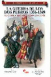 La guerra de los dos Pedros, 1356-1369 : el conflicto castellano-aragonés - Rubén Sáez Abad (ISBN: 9788496170902)