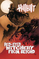 Hillbilly Volume 4: Red-Eyed Witchery from Beyond (ISBN: 9780998379289)