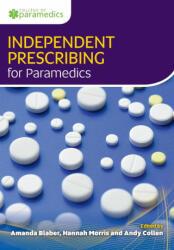 Independent Prescribing for Paramedics (ISBN: 9781859597873)