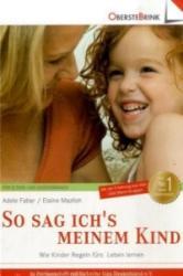 So sag ich's meinem Kind - Adele Faber, Elaine Mazlish (2009)