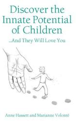 Discover the Innate Potential of Children: . . . and They Will Love You (ISBN: 9789888552061)