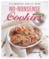 Allanbakes Really Good No-Nonsense Cookies (ISBN: 9789814828536)