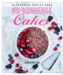 AllanBakes Really Good No-Nonsense Cakes (ISBN: 9789814828529)