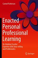 Enacted Personal Professional Learning - Re-thinking Teacher Expertise with Story-telling and Problematics (ISBN: 9789811360060)