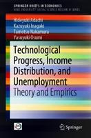 Technological Progress, Income Distribution, and Unemployment: Theory and Empirics (ISBN: 9789811337253)