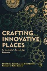 Crafting Innovative Places for Australia's Knowledge Economy (ISBN: 9789811336171)
