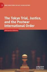Tokyo Trial, Justice, and the Postwar International Order (ISBN: 9789811334764)