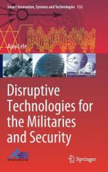 Disruptive Technologies for the Militaries and Security (ISBN: 9789811333835)