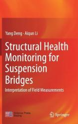 Structural Health Monitoring for Suspension Bridges: Interpretation of Field Measurements (ISBN: 9789811333460)
