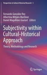 Subjectivity within Cultural-Historical Approach - Theory Methodology and Research (ISBN: 9789811331541)