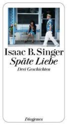Späte Liebe - Isaac Bashevis Singer, Ellen Otten (2008)