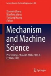 Mechanism and Machine Science: Proceedings of Asian Mms 2016 Ccmms 2016 (ISBN: 9789811028748)