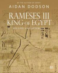 Rameses III, King of Egypt - Aidan Dodson (ISBN: 9789774169403)