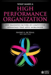 What Makes a High Performance Organization: Five Validated Factors of Competitive Advantage That Apply Worldwide (ISBN: 9789492004772)