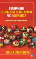 Rethinking Pluralism, Secularism and Tolerance - Anxieties of Coexistence (ISBN: 9789353281984)