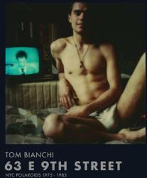 Tom Bianchi: 63 E 9th Street - Tom Bianchi (ISBN: 9788862086462)