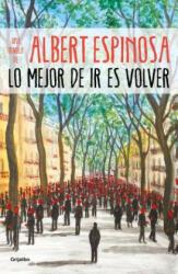Lo mejor de ir es volver - Albert Espinosa (ISBN: 9788425357633)