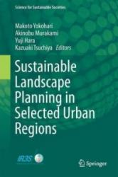 Sustainable Landscape Planning in Selected Urban Regions (ISBN: 9784431564430)