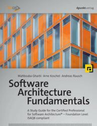 Software Architecture Fundamentals: A Study Guide for the Certified Professional for Software Architecturea a Foundation Level a Isaqb Compliant (ISBN: 9783864906251)