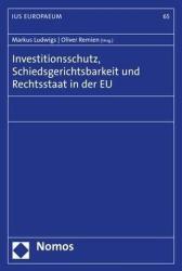 Investitionsschutz, Schiedsgerichtsbarkeit und Rechtsstaat in der EU (ISBN: 9783848743087)