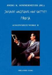 Johann Wolfgang von Goethes Prosa. Ausgewhlte Werke II (ISBN: 9783748191087)