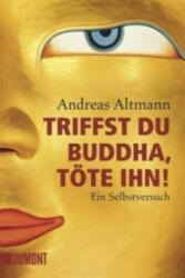 Triffst du Buddha, tte ihn! (2011)