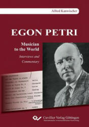 Egon Petri, Musician to the World. Interviews and Commentary (ISBN: 9783736999688)