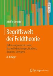 Begriffswelt der Feldtheorie (ISBN: 9783662583913)