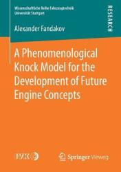 Phenomenological Knock Model for the Development of Future Engine Concepts (ISBN: 9783658248741)