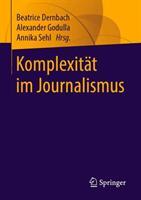 Komplexitat im Journalismus (ISBN: 9783658228590)