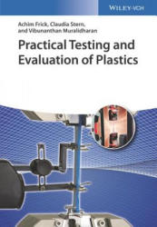 Practical Testing and Evaluation of Plastics - Achim Frick, Claudia Stern, Vibunanthan Muralidharan (ISBN: 9783527334117)