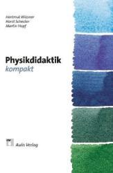 Physikdidaktik kompakt - Martin Hopf, Horst Schecker, Hartmut Wiesner (2011)