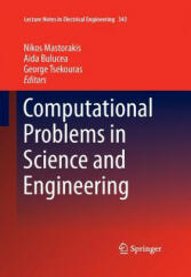 Computational Problems in Science and Engineering - Aida Bulucea, Nikos Mastorakis, George Tsekouras (ISBN: 9783319364254)