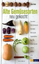 Alte Gemsesorten - neu gekocht (2011)