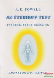 Az éterikus test - Csakrák, prána, egészség (2005)