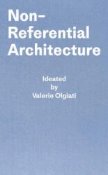 Non-Referential Architecture - Valerio Olgiati, Markus Breitschmid (ISBN: 9783038601425)