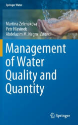 Management of Water Quality and Quantity - Martina Zelenakova, Petr Hlavínek, Abdelazim M Negm (ISBN: 9783030183585)