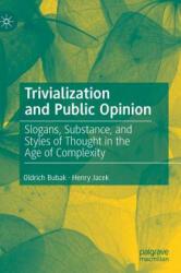 Trivialization and Public Opinion - Oldrich Bubak, Henry J. Jacek (ISBN: 9783030179243)