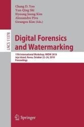 Digital Forensics and Watermarking - Chang Dong Yoo, Yun-Qing Shi, Hyoung Joon Kim, Alessandro Piva, Gwangsu Kim (ISBN: 9783030113889)