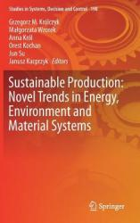 Sustainable Production: Novel Trends in Energy, Environment and Material Systems (ISBN: 9783030112738)