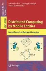Distributed Computing by Mobile Entities - Current Research in Moving and Computing (ISBN: 9783030110710)