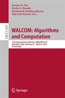 WALCOM: Algorithms and Computation - 13th International Conference WALCOM 2019 Guwahati India February 27 - March 2 2019 Proceedings (ISBN: 9783030105631)