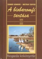 A biobaromfi tartása /Biogazda kiskönyvtár (2001)