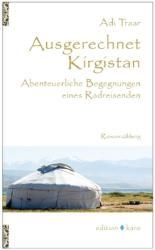 Ausgerechnet Kirgistan - Adi Traar (2011)