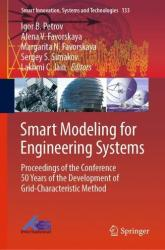Smart Modeling for Engineering Systems - Proceedings of the Conference 50 Years of the Development of Grid-Characteristic Method (ISBN: 9783030062279)