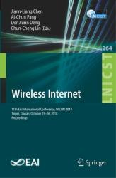Wireless Internet - 11th EAI International Conference, WiCON 2018, Taipei, Taiwan, October 15-16, 2018, Proceedings (ISBN: 9783030061579)