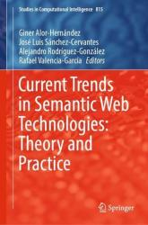 Current Trends in Semantic Web Technologies: Theory and Practice (ISBN: 9783030061487)