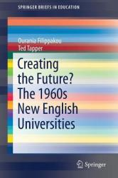 Creating the Future? The 1960s New English Universities (ISBN: 9783030060909)