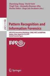 Pattern Recognition and Information Forensics - ICPR 2018 International Workshops, CVAUI, IWCF, and MIPPSNA, Beijing, China, August 20-24, 2018, Revi (ISBN: 9783030057916)